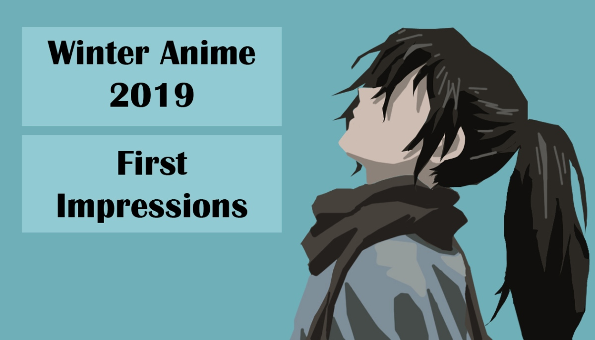 winter anime 2019 first impressions part 2 two happy. Black Bedroom Furniture Sets. Home Design Ideas